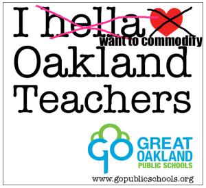 iwanttocommodify hella love oakland teachers